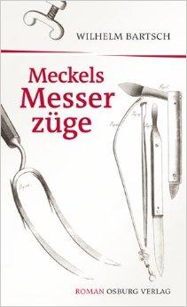 Wilhelm Bartsch, Meckels Messerzüge